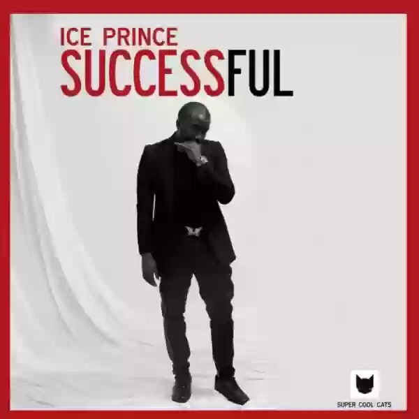 Download MP3: ICE PRINCE – SUCCESSFUL