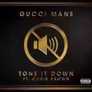 Download MP3: Gucci Mane – Tone It Down Ft. Chris Brown