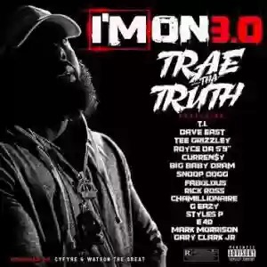 Download MP3: Trae Tha Truth – I'm On 3.0