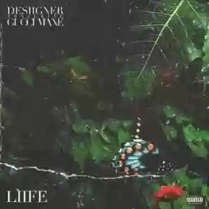 Download MP3: Desiigner – Liife Ft. Gucci Mane