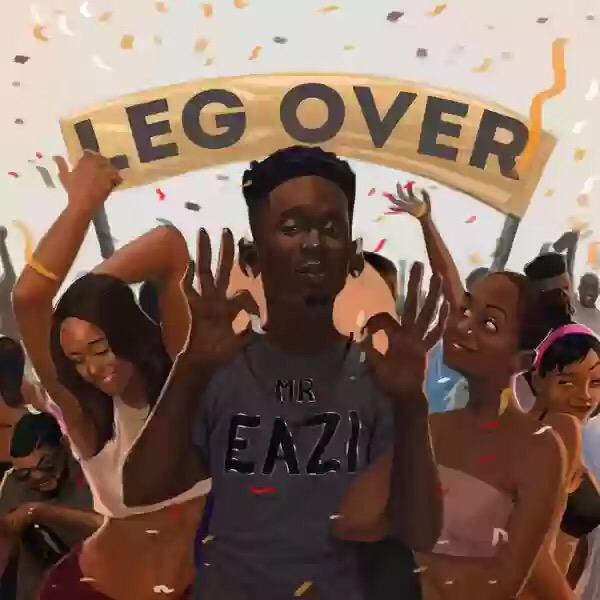 Download MP3: Mr Eazi – Leg Over (Remix) ft. French Montana