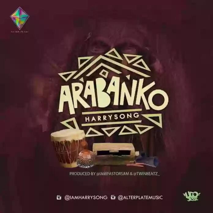 Download MP3: Harrysong – Arabanko