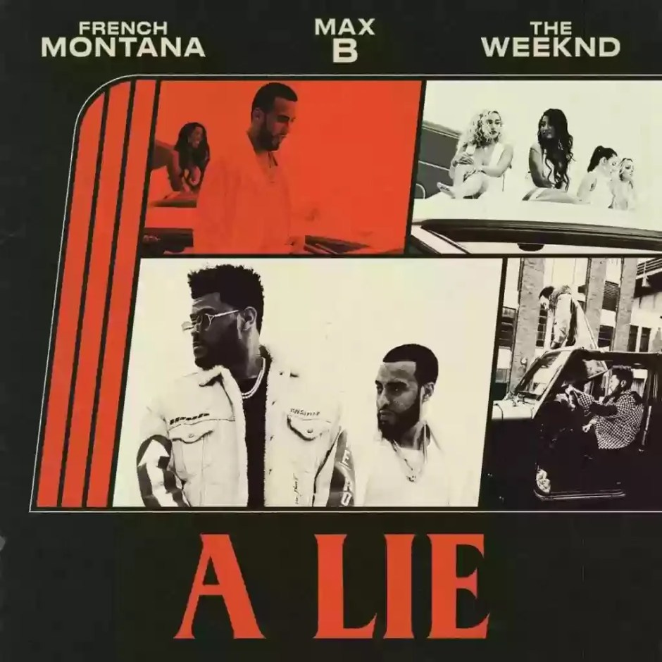 Download MP3: French Montana – A Lie Ft The Weeknd & Max B