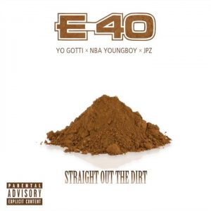 Download E-40 Ft Yo Gotti & YoungBoy Never Broke Again – Straight Out The Dirt mp3