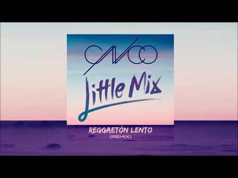 Download MP3: Little Mix & CNCO - Reggaeton Lento (Remix)