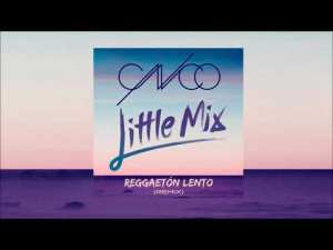Download Little Mix & CNCO - Reggaeton Lento (Remix) mp3