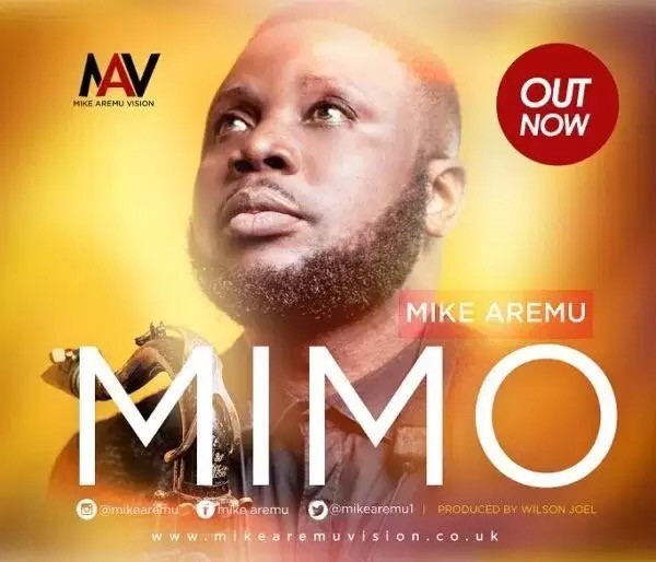 New Music: MIKE AREMU – MIMO (HOLY)
