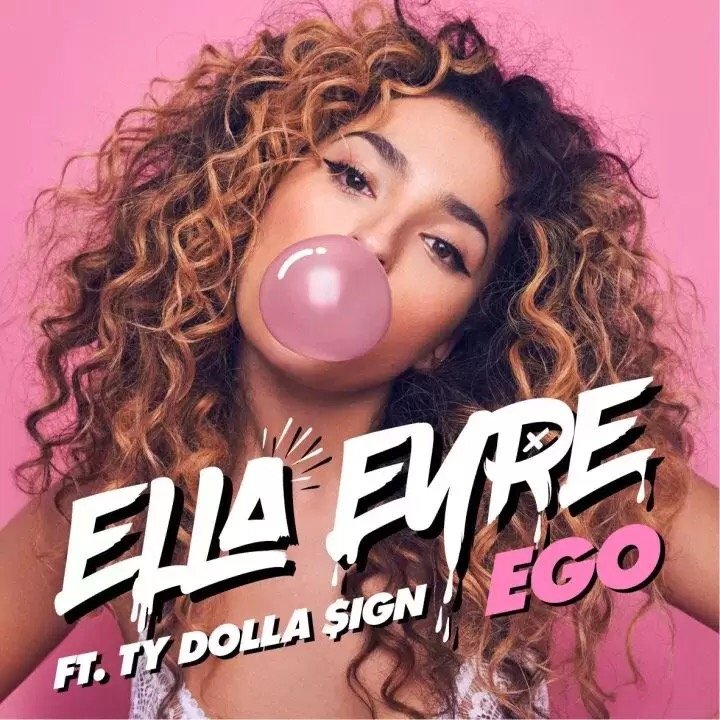 Download Ella Eyre - Ego ft TY Dolla Sign mp3