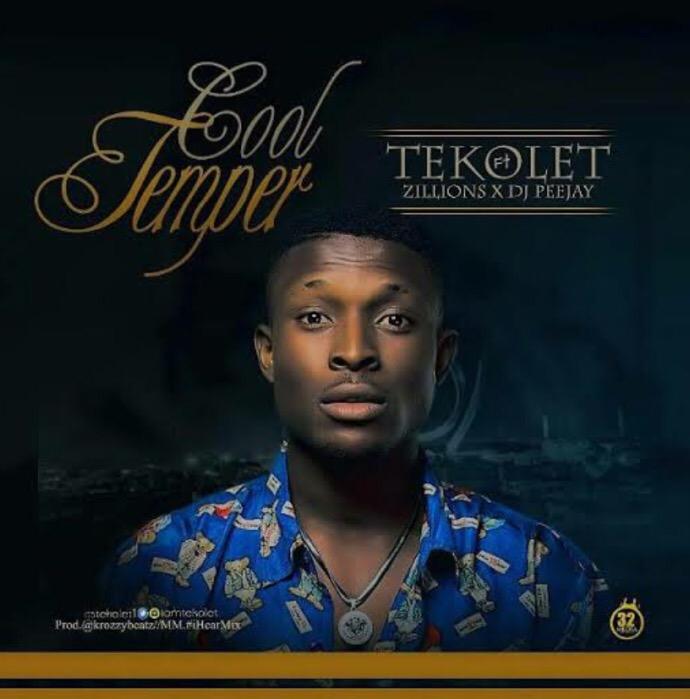Download MP3: Tekolet Cool Temper Ft Zillions X Dj Peejay