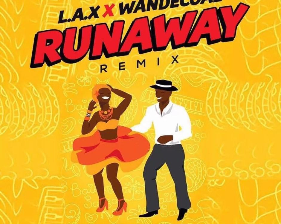Download L.A.X Ft. Wande Coal – Run Away (Remix)