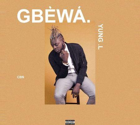 Download YUNG L – GBEWA mp3