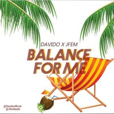DAVIDO & JFEM – BALANCE FOR ME