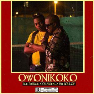 Download Ice Prince Ft. Olamide & Mr Jollof – Owonikoko mp3