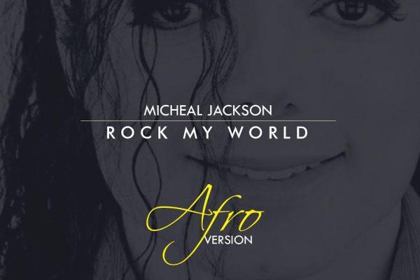 Michael Jackson - Rock My Word (AFRO VERSION)