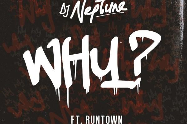 Dj Neptune ft Runtown – Why