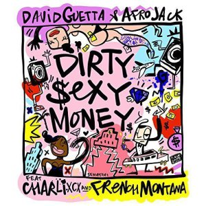 David Guetta Ft. Charli XCX & French Montana – Dirty Sexy Money song