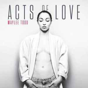 Maylee Todd – Acts of Love (Album)