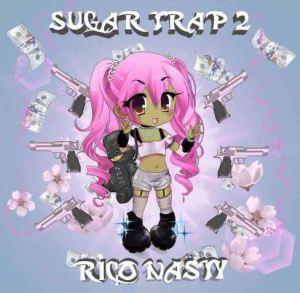 Rico Nasty – Sugar Trap 2 mixtape