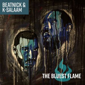 Beatnick & K-Salaam – The Bluest Flame Album