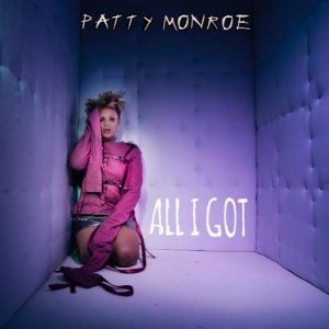 Patty Monroe – All I Got