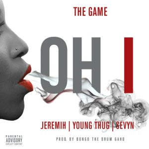 The Game – Oh I Ft. Jeremih, Young Thug & Sevyn
