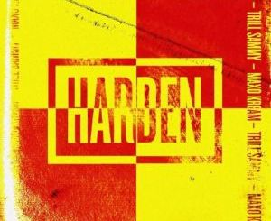 Trill Sammy & Maxo Kream – Harden mp3 song