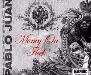 Download Hoodrich Pablo Juan – Money On Fleek