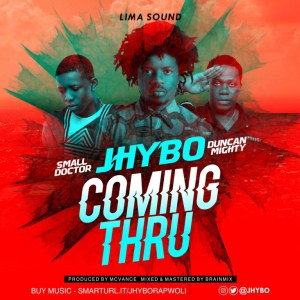 Download Jhybo ft Duncan Mighty & Small Doctor – Coming Thru