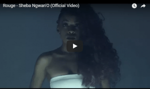 Watch Video: Rouge – Sheba Ngwan'O