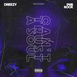 Download Dreezy Feat. PnB Rock - Can't Trust a Soul