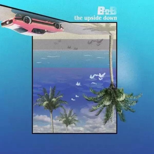 Download B.O.B – The Upside Down Album