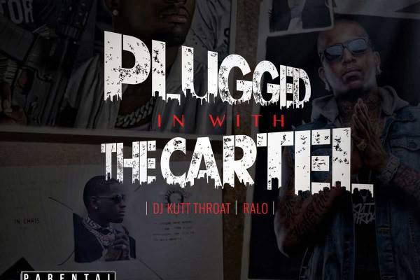 Download Ralo & DJ Kutt Throat – Plugged In With The Cartel
