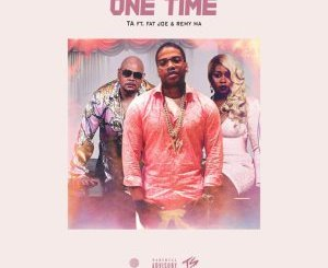 TA ft Fat Joe & Remy Ma – One Time song
