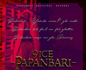 Download 9ice – Papanbari