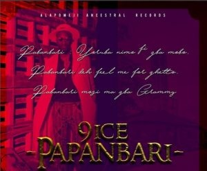Download 9ice – Papanbari