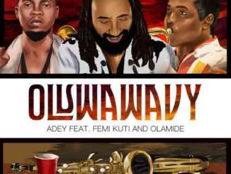 Download Adey ft. Olamide & Femi Kuti – Oluwa Wavy