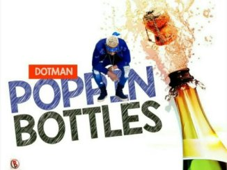 Download Dotman – Poppin Bottles