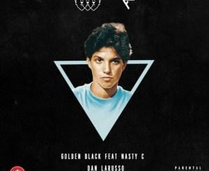 Download Golden Black Ft. Nasty C – Dan Larusso