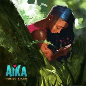 Download Nonso Amadi – Aika