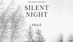 Download Praiz – Silent Night