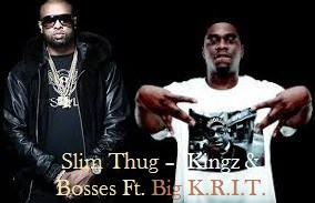 Download Slim Thug Ft Big K.R.I.T. – Kingz & Bosses