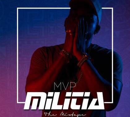 Download Mixtape: MVP – Militia