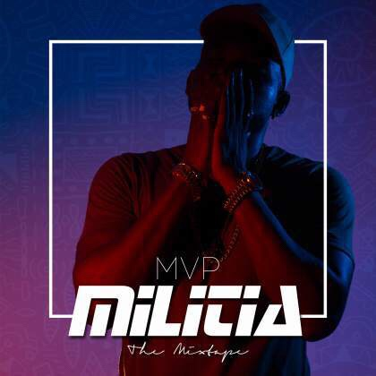MVP - Militia mixtape download