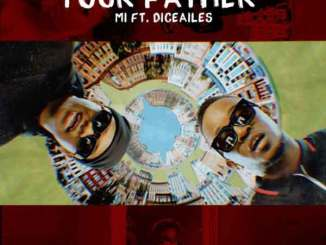 Watch Mi Abaga ft. Dice Ailes – Your Father