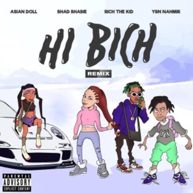 Bhad Bhabie ft Rich The Kid, YBN Nahmir & Asian Doll - Hi Bitch remix mp3 download