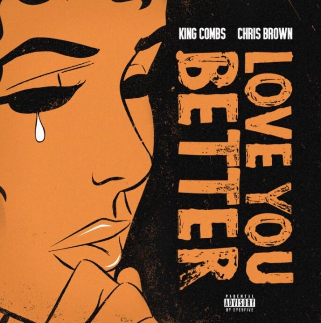 King Combs ft. Chris Brown - Love You Better mp3 download