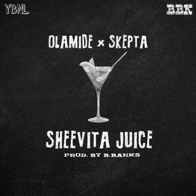 Olamide x Skepta - Sheevita Juice mp3 download