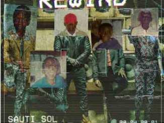 Sauti Sol ft. Khaligraph Jones - Rewind mp3 download
