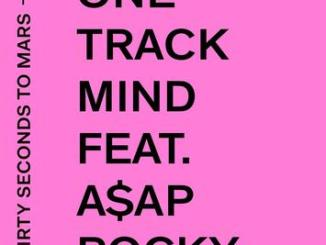 Thirty Seconds to Mars ft. A$AP Rocky– One Track Mind mp3 download