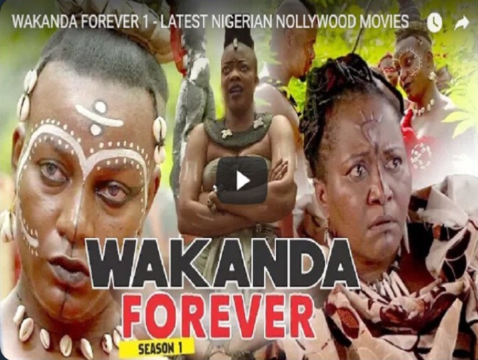 Watch Wakanda Forever (Nollywood Spin Off) Movie